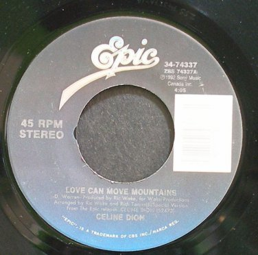 CELINE DION~Love Can Move Mountains~EPIC 74337 VG+ 45