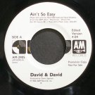 DAVID & DAVID~Ain't So Easy~A&M 2905 Promo VG+ 45