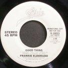 FRANKIE ELDORADO~Good Thing~EPIC 50833 (Soft Rock) Promo VG+ 45