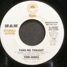 TOM JONES~Take Me Tonight~EPIC 50382 Promo VG++ 45