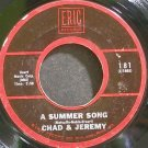 CHAD & JEREMY~A Summer Song~Eric 181  45