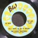 EVERLY BROTHERS~All I Have to Do is Dream~Barnaby 609 (Rock & Roll) Rare 45
