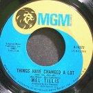 MEL TILLIS~Things Have Changed a Lot~MGM 14372 VG+ 45