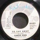 CAROLE KING~So Far Away~Ode 66019  45