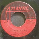 CLYDE MCPHATTER~A Lover's Question~Atlantic 1199 (Soul)  45