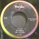 FOUR SEASONS~Stay~Vee Jay 582  45