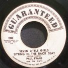 PAUL EVANS & THE CURLS~Seven Little Girls Sitting in the Back Seat~Guaranteed 200 (Rock & Roll)  45