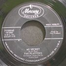 PLATTERS~My Secret~Mercury 71538 (Soul)   45