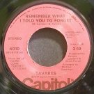TAVARES~Remember What I Told You to Forget~Capitol 4010 (Funk)  45