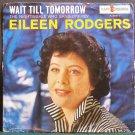 EILEEN RODGERS~Wait Till Tomorrow (PS ONLY)~Kapp K365-X Rare 45