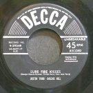 JUSTIN TUBB & GOLDIE HILL~Sure Fire Kisses~Decca 29349  45