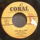PEARL BAILEY~Hug Me a Hug~Coral 60945  45