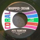PETE FOUNTAIN~Whipped Cream~Coral 62446 (Dixieland/New Orleans Jazz) M- 45