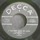 CARL DOBKINS JR.~If You Don't Want My Lovin'~Decca 30656 (Rockabilly)  45