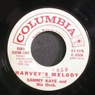 SAMMY KAYE~Harvey's Melody~Columbia 41656 (Big Band Swing) Promo Rare VG+ 45