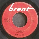 SKIP AND FLIP~It Was I~Brent 7002 (Rock & Roll)  45