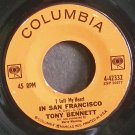 TONY BENNETT~I Left My Heart in San Francisco~Columbia 42332 (Jazz Vocals)  45