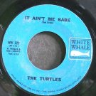 TURTLES~It Ain't Me Babe~White Whale 222 (Garage Rock)  45