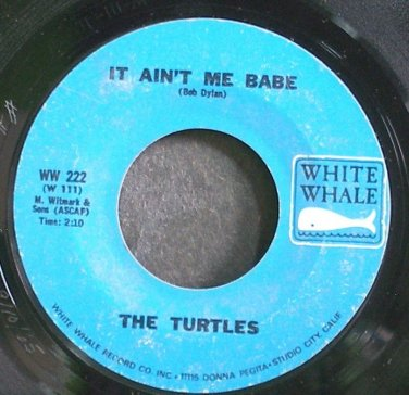TURTLES~It Ain't Me Babe~White Whale 222 (Garage Rock)  45