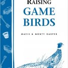 Raising Game Birds:  A Storey Country Wisdom Bulletin