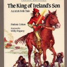 The King of Ireland's Son - An Irish Folk Tale by Padraic Colum