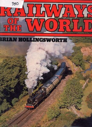 Railways of the World by Brian Hollingsworth HC