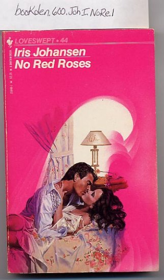 No Red Roses by Iris Johansen Loveswept #44 1984