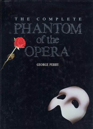 The Complete Phantom of the Opera by George Perry HC