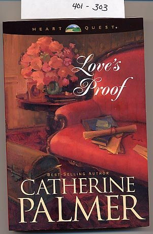 Love's Proof by Catherine Palmer 2003 SC