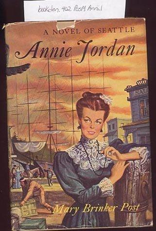 Annie Jordan by Mary Brinker Post 1948 HC