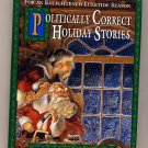 Politically Correct Holiday Stories by James Finn Carner HC