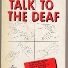 Talk to the Deaf by Lottie Riekehof HC