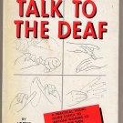 Talk to the Deaf by Lottie Riekehof HC
