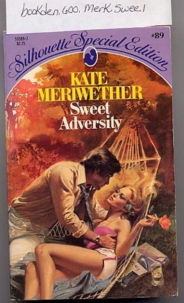 Sweet Adversity by Kate Meriwether Silhouette Special Edition #89