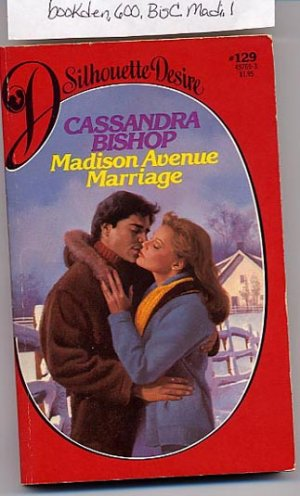 Madison Avenue Marriage by Cassandra Bishop Silhouette Desire #129
