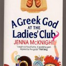 A Greek God at the Ladies' Club by Jenna McKnight PB