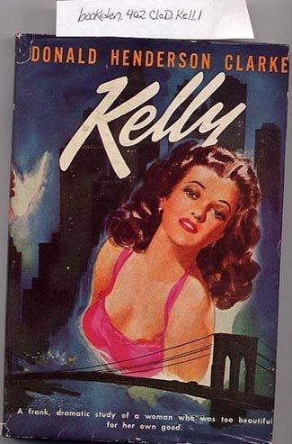 Kelly by Donald Henderson Clarke 1947 vintage HC