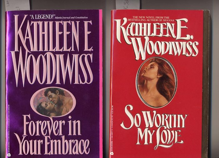 Lot of 2 Kathleen Woodiwiss So Worthy My Love, Forever in Your Embrace SC