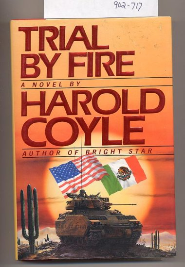 Trial by Fire by Harold Coyle HC