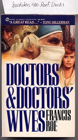 Doctors and Doctors' Wives by Francis Roe PB