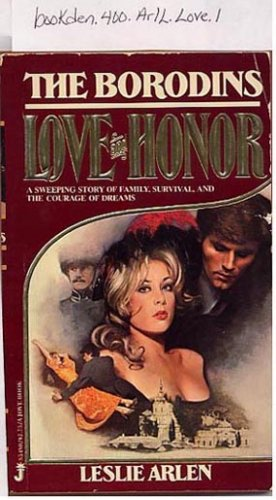 Love and Honor, Book 1 The Borodins by Leslie Arlen PB