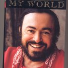 Pavarotti  My World by Luciano Pavarotti HC