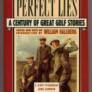 Perfect Lies A Century of Great Golf Stories by Hallberg SC