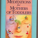 Meditations for Mothers of Toddlers by Saavedra SC
