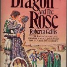 The Dragon and the Rose by Roberta Gellis PB