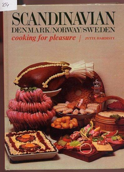 Scandinavian Denmark/Norway/Sweden Cooking for Pleasure HC