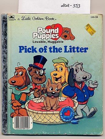 Little Golden Book Pound Puppies Pick of the Litter