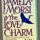 The Love Charm by Pamela Morsi PB