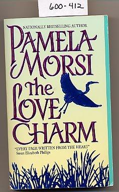 The Love Charm by Pamela Morsi PB
