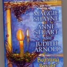 Burning Bright by Maggie Shayne, Anne Stuart, Judith Arnold PB